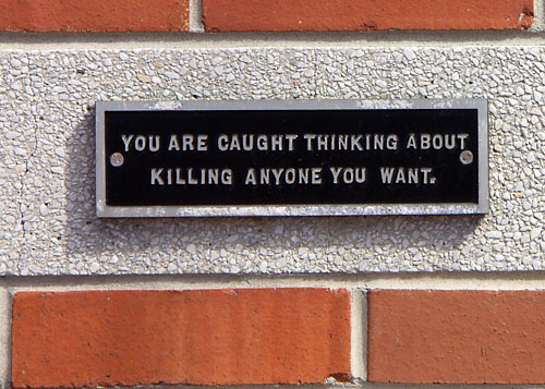 You are caught thinking about killing anyone you want