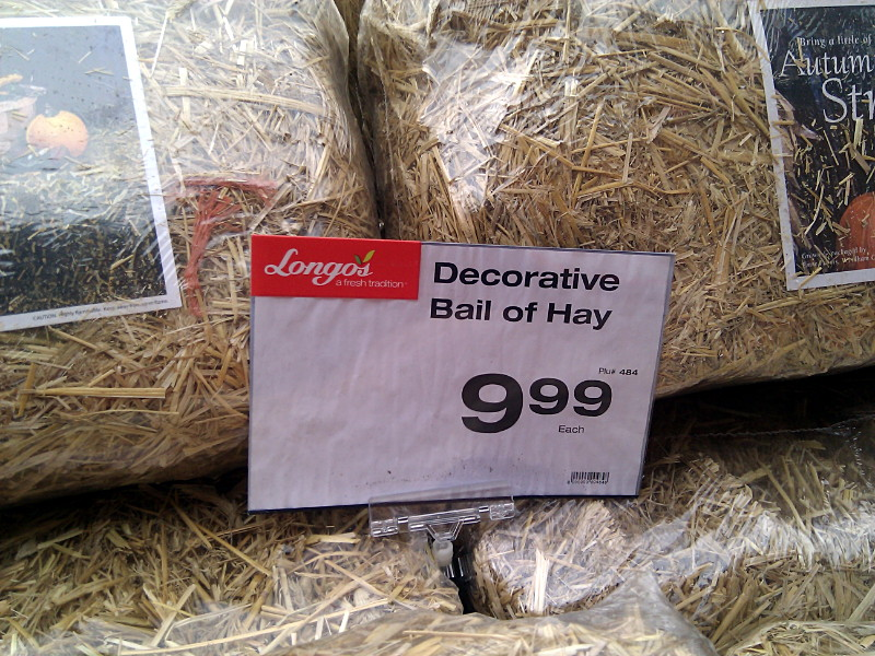 Bail of Hay sign at Longo's